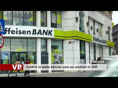 Control la toate băncile care au creditat în CHF