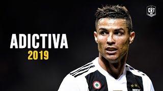 Cristiano Ronaldo ● Adictiva 2019   Daddy Yankee & Anuel AA ᴴᴰ