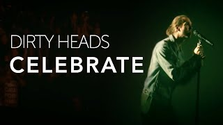 Dirty Heads   Celebrate Feat. The Unlikely Candidates (Official Video)