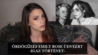 ÖRDÖGŰZÉS EMILY ROSE ÜDVÉÉRT - MI TÖRTÉNT VALÓJÁBAN?