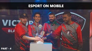 Esport on Mobile - Part 4