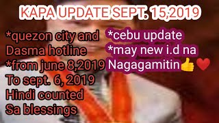 KAPA UPDATE SEPT. 15,2019 |NEW I.D GAGAMITIN SA NEW SYSTEM|CEBU UPDATE|HOTLINE NG DASMA AT Q.C