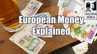 Money in Europe: What You Should Know Before You Go
