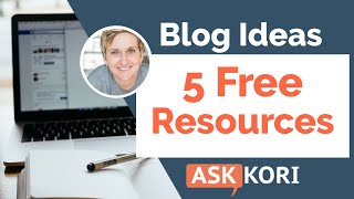 Find Your Next Blog Ideas - 5 Free Resources