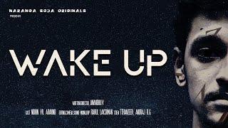 WAKE UP -  Mobile Short Film | Naranga Soda Originals | Anandhu .V | Nidhin V.R | Rahul Lakshman