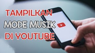 Tips dan Trik Cara Mengubah Youtube Menjadi Mode Musik agar Hemat Kuota