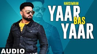 Yaar Bas Yaar (Full Audio) | Harsimran | Desi Crew | Latest Punjabi Song 2019 | Speed Records