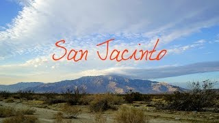 Wander List ~ Venture into Mount San Jacinto National Monument