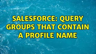 Salesforce: Query groups that contain a profile name