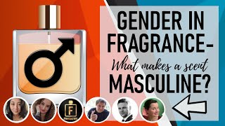 Gender in Fragrances- What makes a scent MASCULINE?