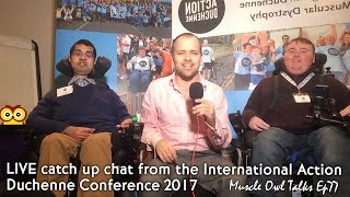Muscle Owl Talks Ep77: LIVE with Vivek and Jordan from Action Duchenne Conference 2017