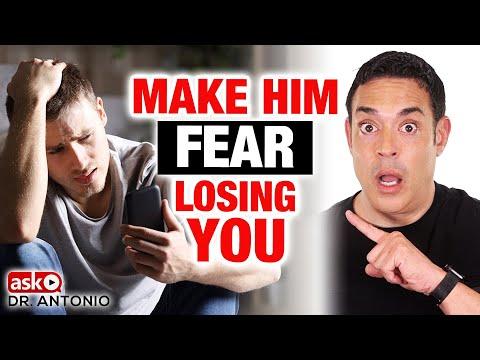 Make Him Fear Losing You - If He Doesn't Change Now!