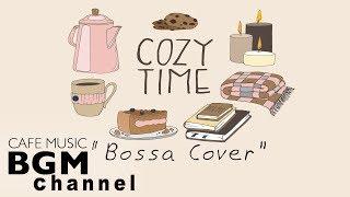 Female Singer's Songs Bossa Nova Cover   Relaxing Bossa Nova Music   Background Music