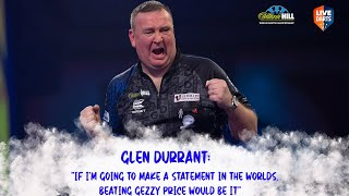 "Glen Durrant: ""If I'm going to make a statement in the Worlds, beating Gezzy Price would be it"""