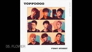 [FULL ALBUM] Topp Dogg - First Street