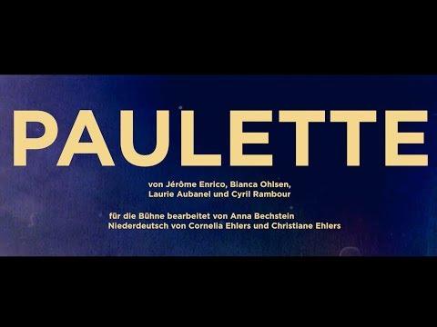 PAULETTE von von Jérôme Enrico, Bianca Ohlsen, Laurie Aubanel und Cyril Rambour  - Premiere 10.02.2019
