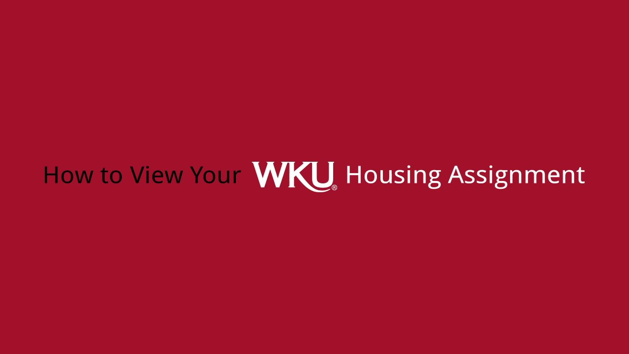 WKU - How to View Your Housing Assignment Video Preview