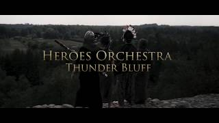 Heroes Orchestra - Thunder Bluff