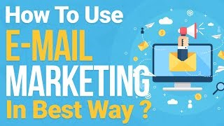 Email Marketing Tutorial | How to Use e mail Marketing in best way? In Hindi
