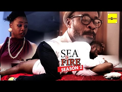 Latest Nigerian Nollywood Movies - Sea On Fire 2