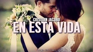 """Cristian Jacobo   """"En Esta Vida"""" (Letra)"""