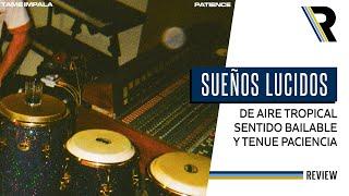 Tame Impala   Patience   RESEÑA