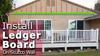 How to install a ledger board on existing stucco wall