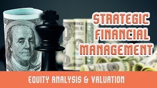 Equity Analysis & Valuation   Fundamental Analysis   Investment Return And Investment Risks   Part 1