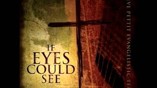 10 - Banner Of The Cross Medley - If Eyes Could See - Steve Pettit Evangelistic Team