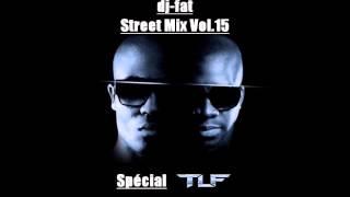 dj-fat - Street Mix Vol.15 - Spécial TLF - enregistrée le 06.10.2012