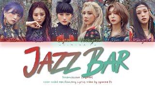 Dreamcatcher (드림캐쳐) - 'Jazz Bar' Lyrics (Color Coded_Han_Rom_Eng)