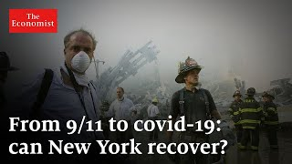 From 9/11 to covid-19: can New York recover? | The Economist