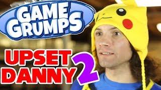 Game Grumps - Best of UPSET DANNY 2