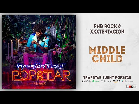 "PnB Rock & XXXTENTACION – ""Middle Child"""