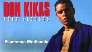 Don Kikas   Esperança Moribunda 1