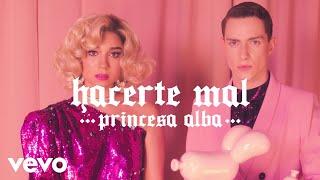 Princesa Alba   Hacerte Mal (Video Oficial)
