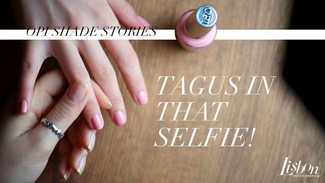 Video:OPI Lisbon Shade Stories | Tagus In That Selfie