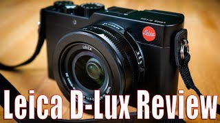 Leica D-Lux Review & Compared to Sony RX100 VA