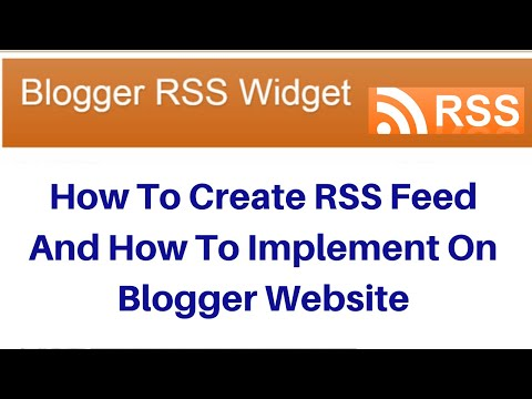 How To Create RSS Feed And How To Implement On Blogger Website