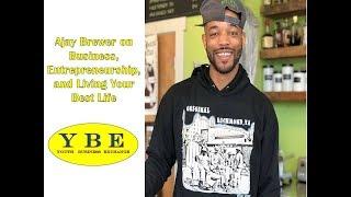 Ajay Brewer (Brewer's Cafe-Richmond, VA) on Business & Entrepreneurship