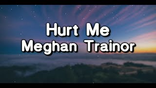"Meghan Trainor - Hurt Me (From ""Songland"") (Lyrics Video)"