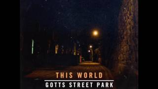 Gotts Street Park   This World Ft. Benny Mails