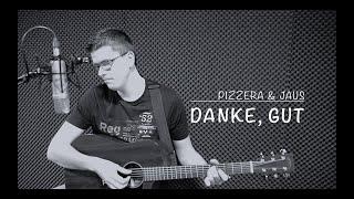 Pizzera & Jaus   Danke, Gut (Cover  Kreiz & Quer)