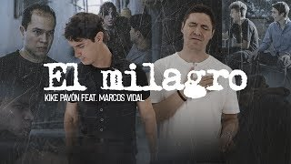 Kike Pavón Ft Marcos Vidal - El Milagro