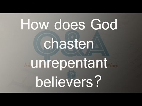 How Does God Punish Unrepentant Believers?
