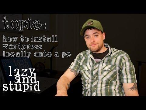 How to Install WordPress Locally onto a PC