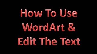 How To Use Microsoft Word Art & Edit The Text