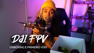 DJI FPV - Unboxing e Primeiros Voos