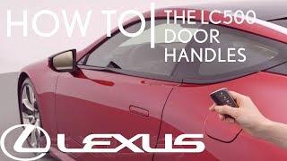 How-To Operate The LC 500 Door Handles | Lexus