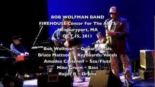 "BOB WOLFMAN BAND ""Prison of Love"" ©2011  Firehouse Gig:Oct.15,2011"